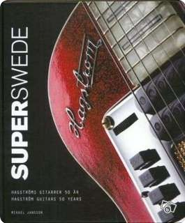 Superswede 50 Years With Hagstrom 2013