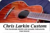Chris Larkin Custom Guitars | 2