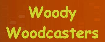 Woody Woodcasters