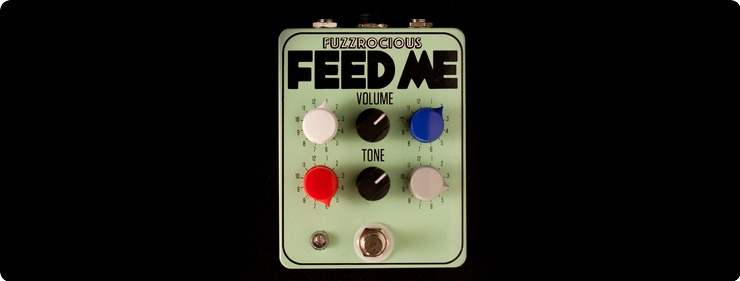 Fuzzrocious Feed Me 2017 Http://gitarrentotal.ch/de/products/fuzzrocious Feed Me