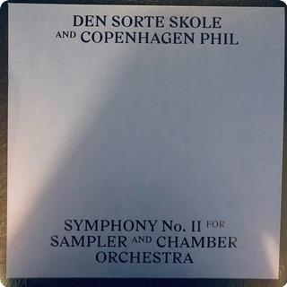 Den Sorte Skole And Copenhagen Phil Symphony No. Ii For Sampler And Chamber Orchestra  Not On Label (den Sorte Skole Self Released) 2018