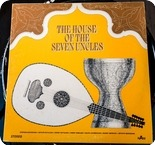 The House Of The Seven Uncles The House Of The Seven Uncles KAM 1970