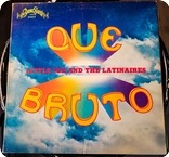 Little Joe The Latinaires Que Bruto Buena Suerte Records Corporation BS 1017 1971