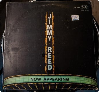Jimmy Reed Now Appearing  Vee Jay Records ‎– Lp 1025 1970