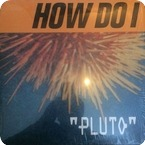 How Do I-Pluto-Wouldn't Waste Records / WWR-04-2017