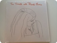 Rhonda Harris The Trouble With Rhonda Harris Wouldnt Waste Records WWR 02 2017