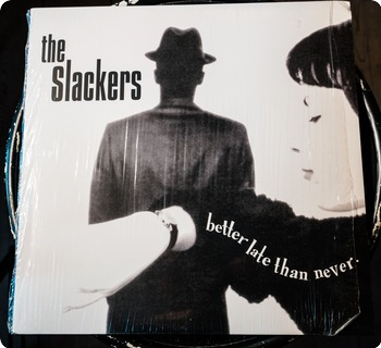 The Slackers  Better Late Than Never  Asbestos Records ‎– Asb041 2009
