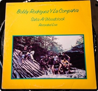 Bobby Rodriguez Y La Compañia Salsa At Woodstock (recorded Live)  Vaya Records – Vs 58 1976